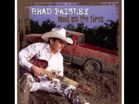 Brad Paisley-Mud on the tires - YouTube